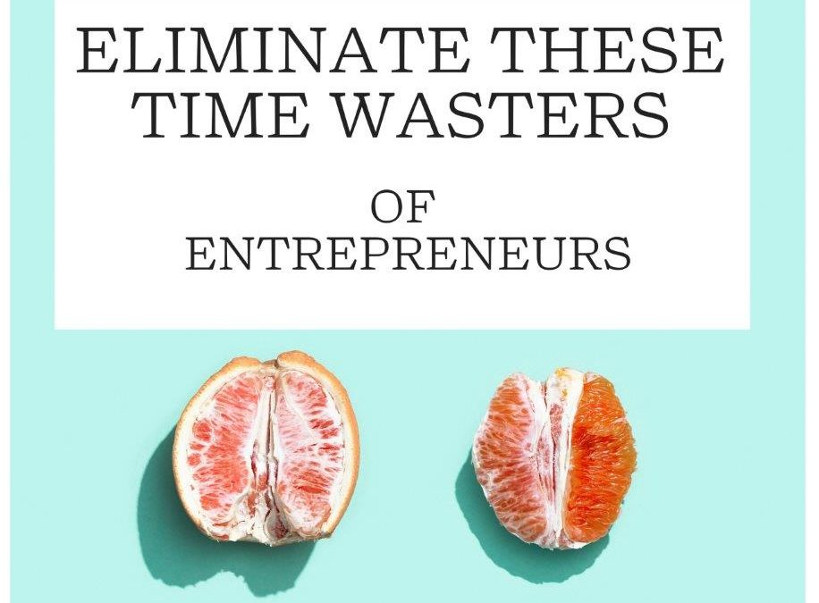 Time Wasters of Entrepreneurs
