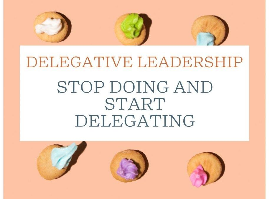 How to Delegate Work as a Leader