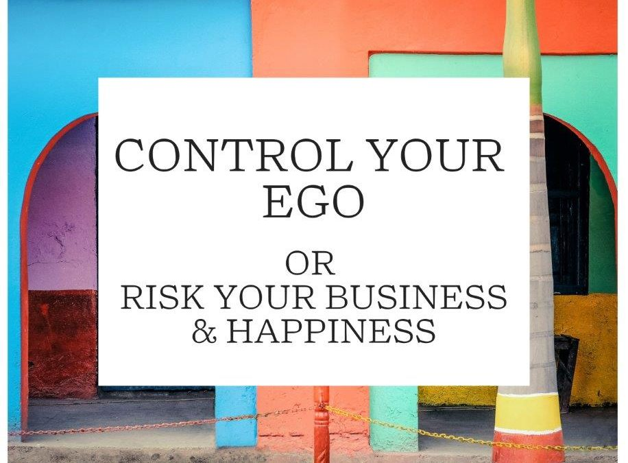 Control Your Ego or Risk Your Happiness